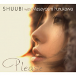SHUUBI with 古川昌義 – please